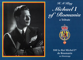 H M KING MICHAEL I of ROMANIA - a Tribute